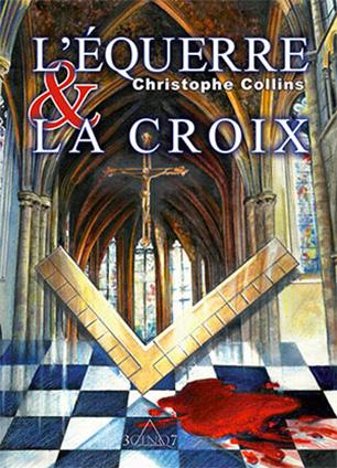 L'Equerre et la croix - Christophe Collins