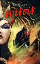 Miroir miroir - L'histoire de la méchante Reine