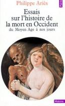 Essai sur l'histoire de la mort en occident (Du Moyen Age à nos jours )
