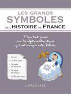Les grands symboles de l'Histoire de France