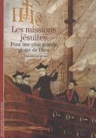 Les missions jésuites - Pour une plus grande gloire de Dieu