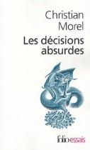 Les décisions absurdes - Sociologie des erreurs radicales et persistantes