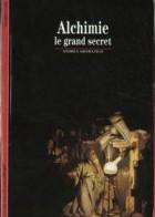 Alchimie Le grand secret