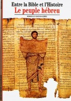 Le peuple hébreu - Entre la Bible et l'Histoire