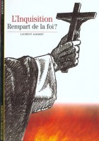 L'Inquisition Rempart de la foi ?
