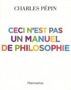 Ceci n'est pas un manuel de philosophie