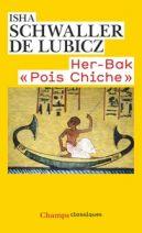 """Her-Bak """"Pois Chiche"""" - Visage vivant de l'ancienne Egypte"""