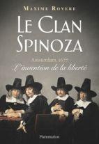 Le clan Spinoza - Amsterdam, 1677 - L'invention de la liberté