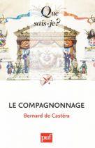Le compagnonnage - Culture ouvrière 6e édition