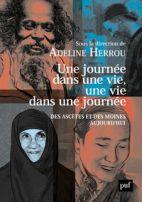Une journée dans une vie, une vie dans une journée - Des ascètes et des moines aujourd'hui