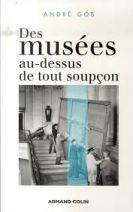 Des musées au-dessus de tout soupçon
