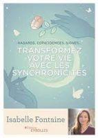 Transformez votre vie avec les synchronicités - Hasards, coïncidences, signes...