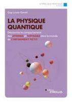 La physique quantique - Découvrez le comportement des atomes et voyagez dans le monde de l'infiniment petit