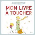Le Petit Prince - Mon livre à toucher