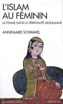 L'islam au féminin la femme dans la spiritualité musulmane