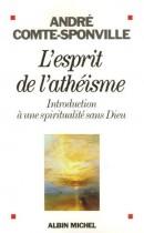 L'esprit de l'athéisme - Introduction à une spiritualité sans Dieu