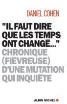 """""""Il faut dire que les temps ont changé..."""" - Chronique (fiévreuse) d'une mutation qui inquiète"""