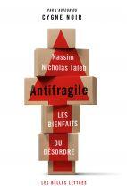 Antifragile: Les bienfaits du désordre