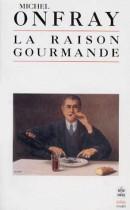La Raison gourmande - Philosophie du goût