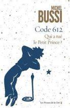 Code 612 - Qui a tué le Petit Prince ?