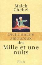 Dictionnaire amoureux des mille et une nuits