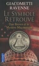 Le symbole Retrouvé Dan Brown et le mystère maçonnique (Pocket)