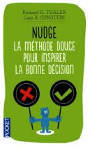 Nudge - La méthode douce pour inspirer la bonne décision -