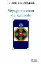Voyage au coeur du symbole - Un itinéraire symbolique