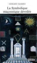 La symbolique maçonnique dévoilée