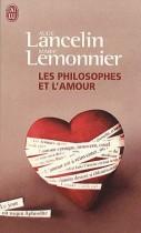 Les philosophes et l'amour - Aimer de Socrate à Simone de Beauvoir