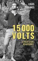 15 000 volts - Une méthode pour s'accomplir. Le récit d'une renaissance
