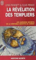 La révélation des Templiers: Les gardiens secrets de la véritable identité du Christ
