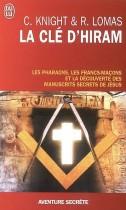 La clé d'Hiram - Les pharaons , les francs-maçons et la découverte des manuscrits secrets de Jésus
