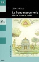 La franc-maçonnerie - Histoire, mythes et réalités