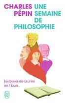 Une semaine de philosophie - Les bases de la philo en 7 jours