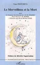 Le merveilleux et la mort - Dans le Seigneur des Anneaux de J.R.R. Tolkien, Peter Pan de J.M. Barrie et L'Histoire sans fin de Michael Ende