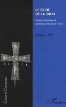 """Le signe de la croix - Histoire, ethnologie et symbolique d'un geste """"total"""""""