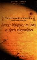 Secrets initiatiques en Islam et rituels maçonniques - Druzes, Ismaéliens, Alaouites, confréries soufies