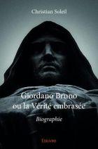 Giordano Bruno Ou la Verite Embrasee