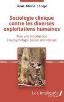 Sociologie clinique contre les diverses exploitations - Pour une introduction à la psychologie sociale anti-libérale