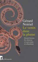Le venin dans la plume - Edouard Drumont, Eric Zemmour et la part sombre de la République