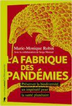La fabrique des pandémies - Préserver la biodiversité, un impératif pour la santé planétaire