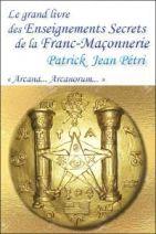 Le grand livre des Enseignements Secrets de la Franc-Maçonnerie