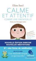 Calme et attentif comme une grenouille - La méditation pour les enfants... avec leurs parents