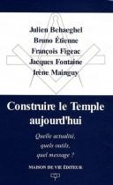 Construire le Temple aujourd'hui - Quelle actualité, quels outils, quel message ?