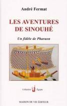 Les aventures de Sinouhé: Un fidèle de Pharaon