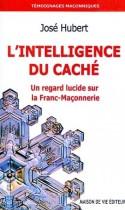 L'intelligence du caché - Un regard lucide sur la Franc-Maçonnerie