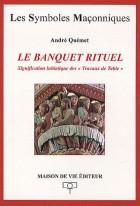 """36. Le banquet rituel - Signification initiatique des """"Travaux de Table"""" (ANCIEN)"""