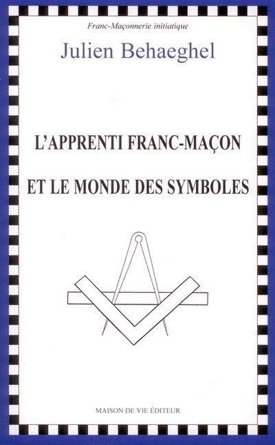 l u0026 39 apprenti franc-ma u00e7on et le monde des symboles