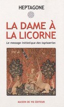 La dame à la licorne - Le message initiatique des tapisseries